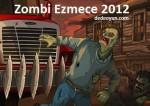 Zombi Ezmece 2012 - Earn to Die 2012 Oyna
